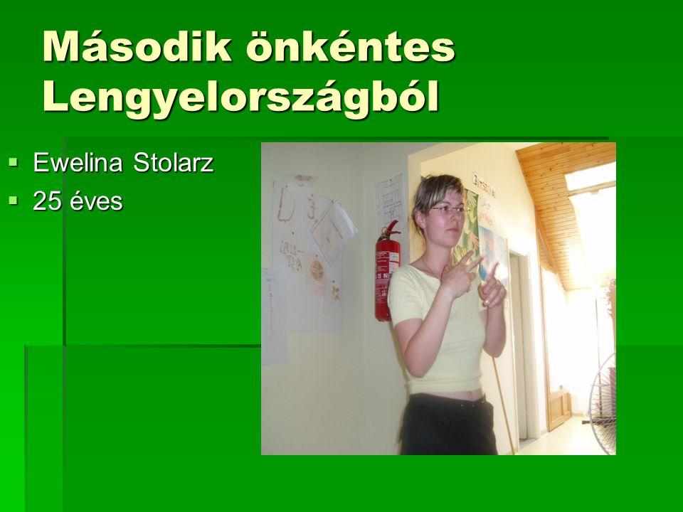 Második önkéntes Lengyelországból  Ewelina Stolarz  25 éves