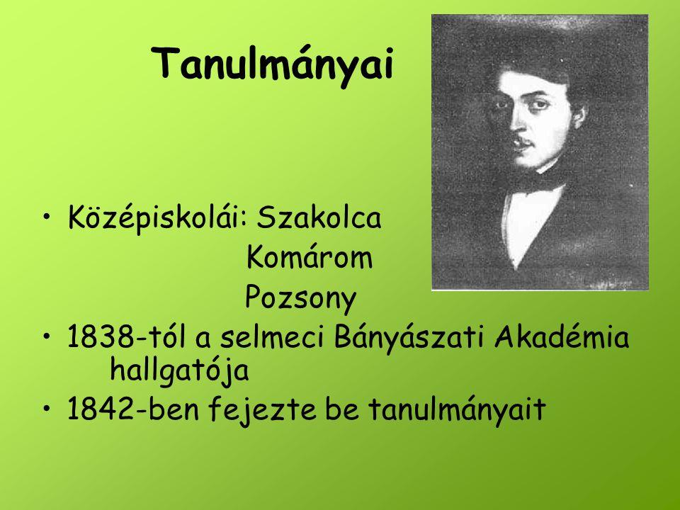 Tanulmányai Középiskolái: Szakolca Komárom Pozsony 1838-tól a selmeci Bányászati Akadémia hallgatója 1842-ben fejezte be tanulmányait