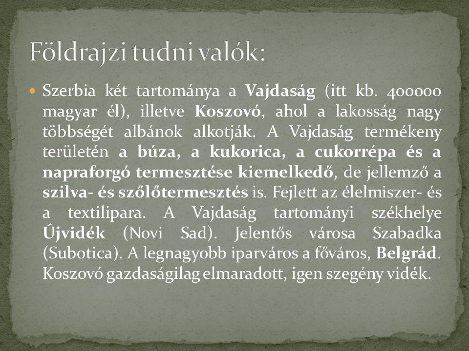 Szerbia két tartománya a Vajdaság (itt kb.