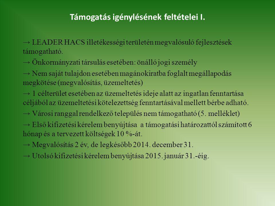 Támogatás igénylésének feltételei I. → LEADER HACS illetékességi területén megvalósuló fejlesztések támogatható. → Önkormányzati társulás esetében: ön