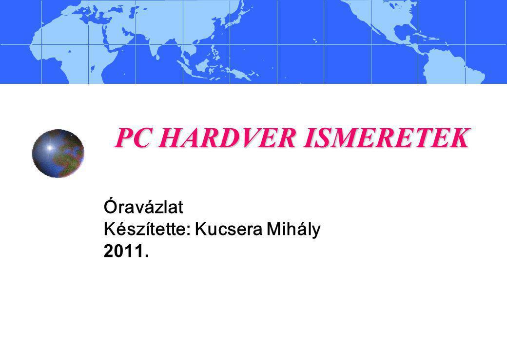 Tematika 4. fejezet: Tárkezelés, a PC-kben alkalmazott memóriák