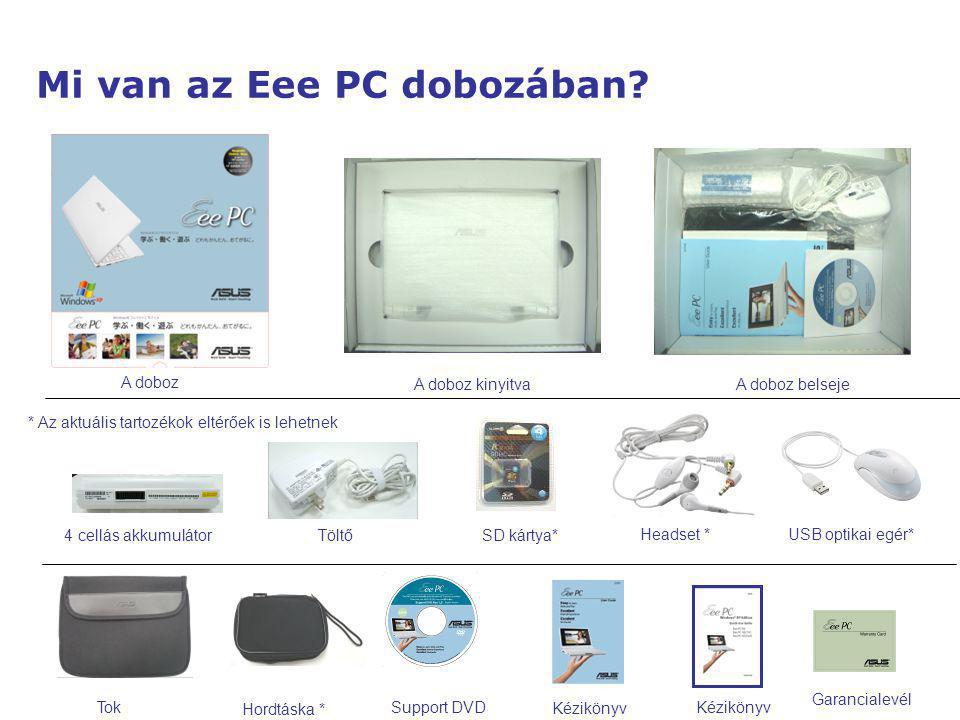 4 cellás akkumulátor Tok Töltő Support DVD Garancialevél Kézikönyv A doboz A doboz kinyitva Kézikönyv Mi van az Eee PC dobozában? SD kártya* Hordtáska
