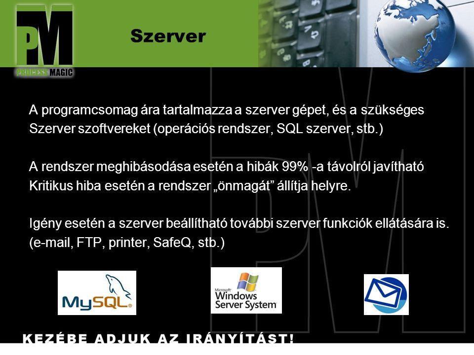 """Szerver A programcsomag ára tartalmazza a szerver gépet, és a szükséges Szerver szoftvereket (operációs rendszer, SQL szerver, stb.) A rendszer meghibásodása esetén a hibák 99% -a távolról javítható Kritikus hiba esetén a rendszer """"önmagát állítja helyre."""