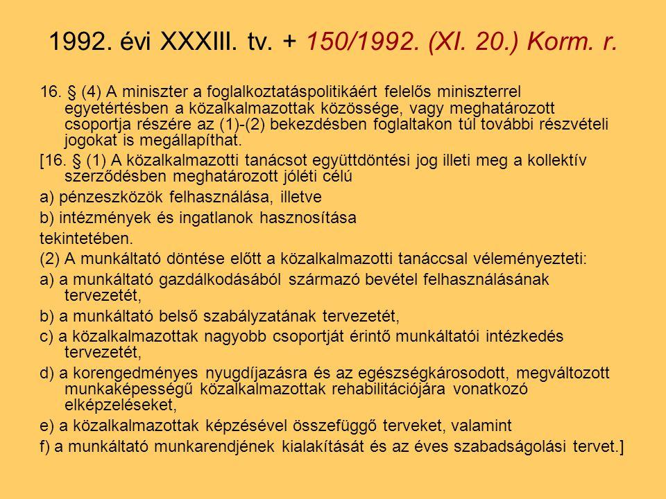 70.§ (3) A pótlék mértékét a (2) bekezdésben foglalt keretek között a miniszter állapítja meg.