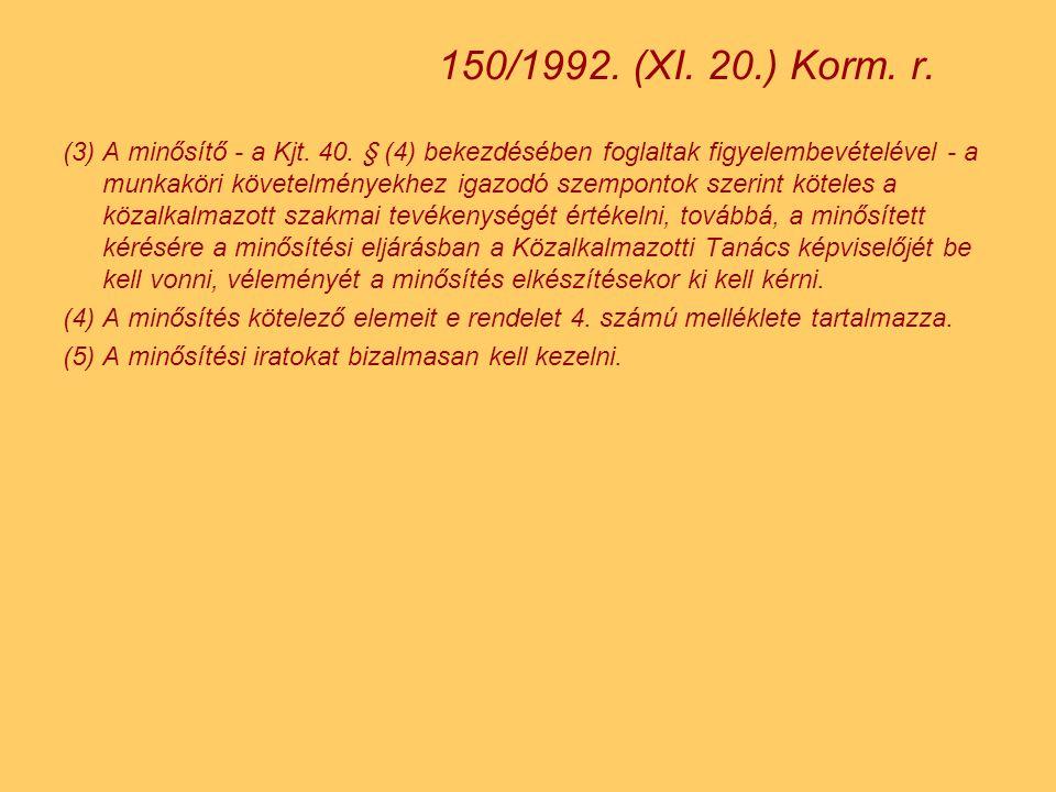 (3) A minősítő - a Kjt.40.