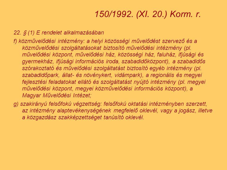 22. § (1) E rendelet alkalmazásában f) közművelődési intézmény: a helyi közösségi művelődést szervező és a közművelődési szolgáltatásokat biztosító mű