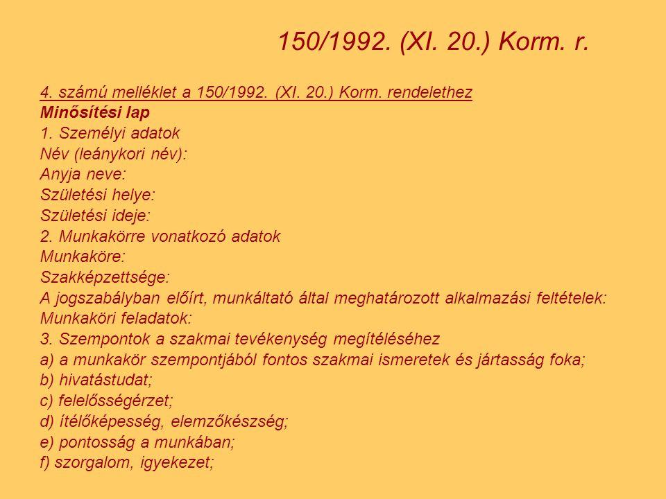 4.számú melléklet a 150/1992. (XI. 20.) Korm. rendelethez Minősítési lap 1.