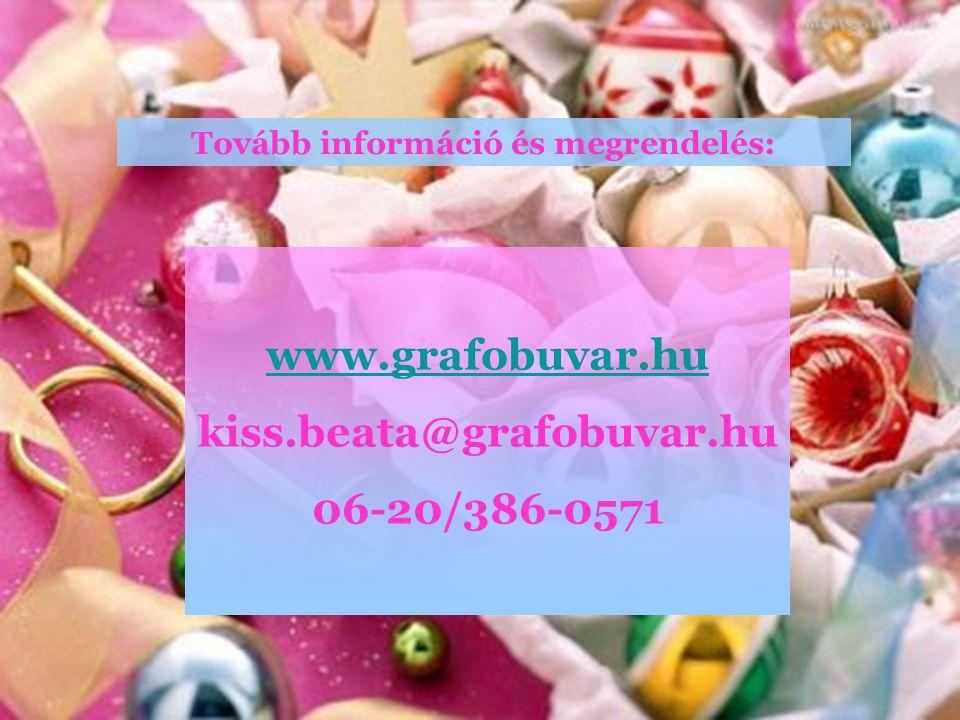 Tovább információ és megrendelés: www.grafobuvar.hu kiss.beata@grafobuvar.hu 06-20/386-0571