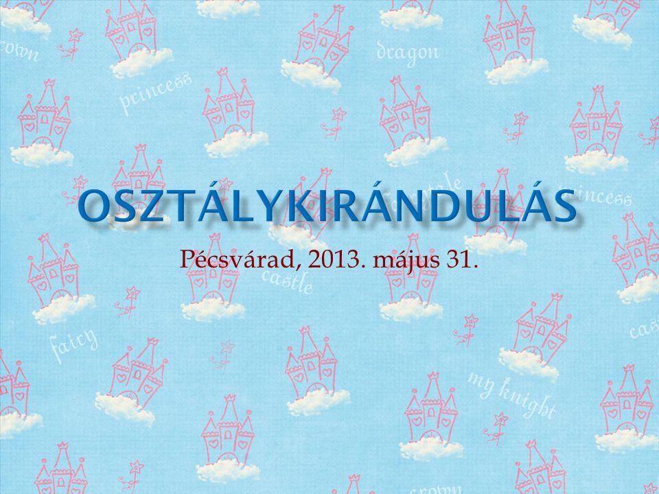 Pécsvárad, 2013. május 31.