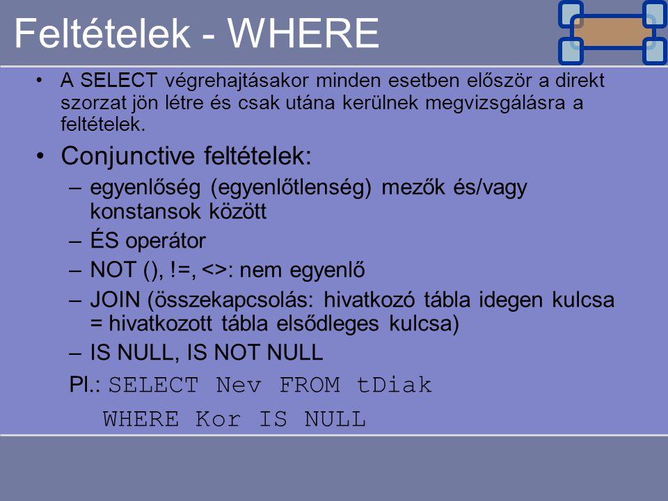 Feltételek – WHERE -2.