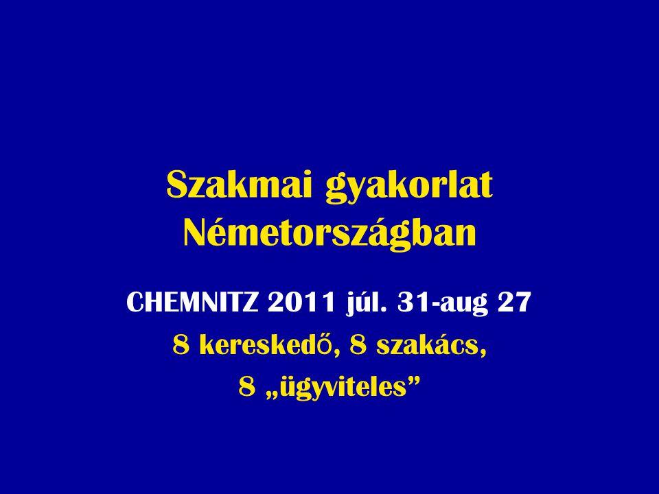 Szakmai gyakorlat Németországban CHEMNITZ 2011 júl.