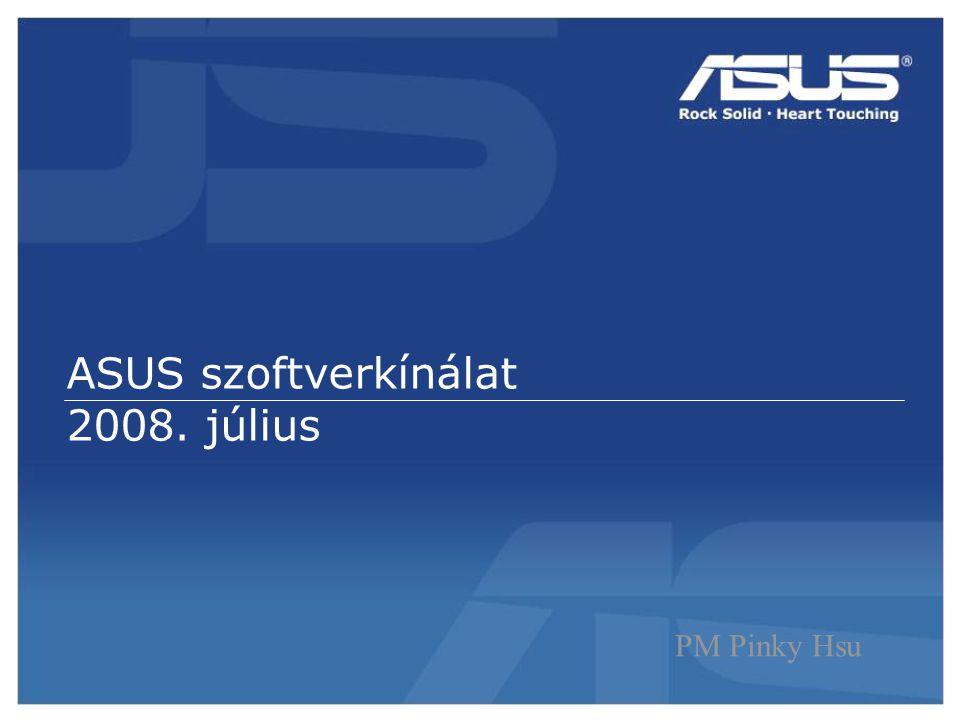 ASUS szoftverkínálat 2008. július PM Pinky Hsu