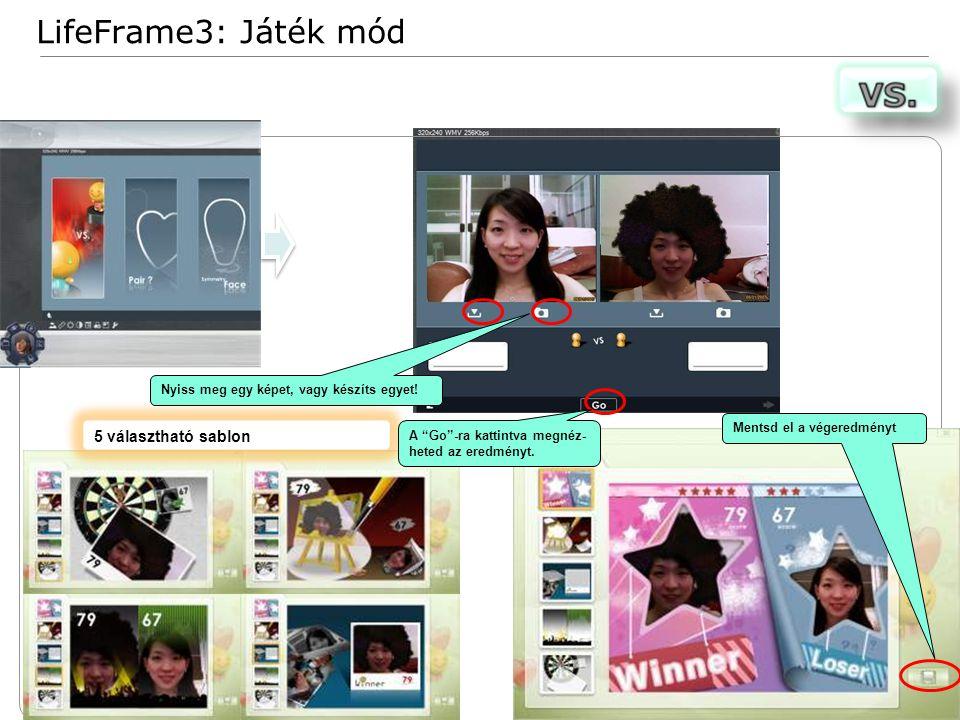 23 Confidential LifeFrame3: Játék mód Nyiss meg egy képet, vagy készíts egyet.