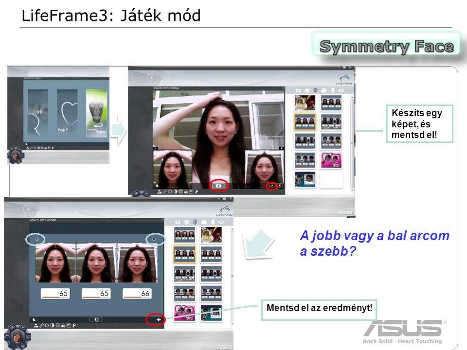 26 Confidential LifeFrame3: Játék mód Készíts egy képet, és mentsd el.