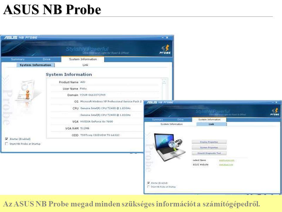 44 Confidential ASUS NB Probe Az ASUS NB Probe megad minden szükséges információt a számítógépedről.