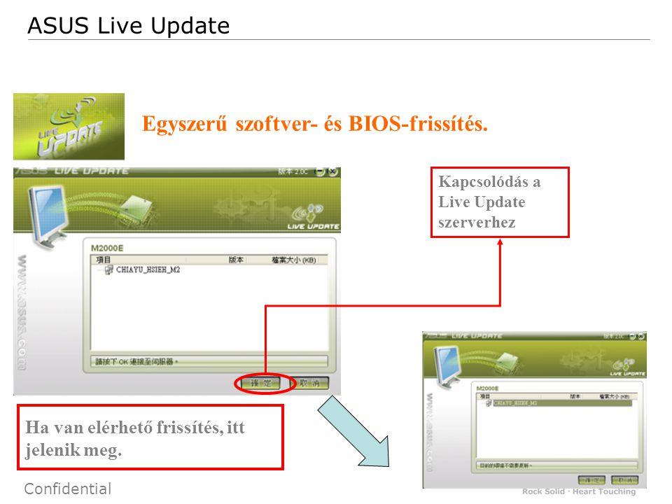 45 Confidential Kapcsolódás a Live Update szerverhez Ha van elérhető frissítés, itt jelenik meg.