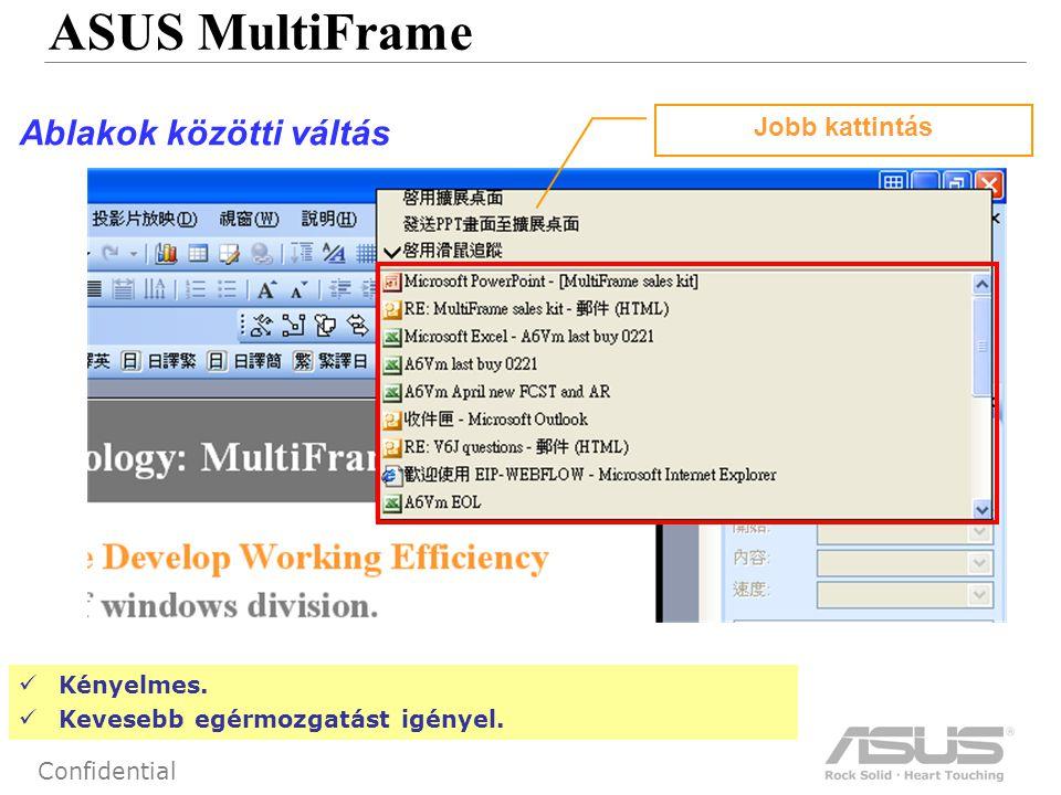 52 Confidential ASUS MultiFrame Ablakok közötti váltás Kényelmes.