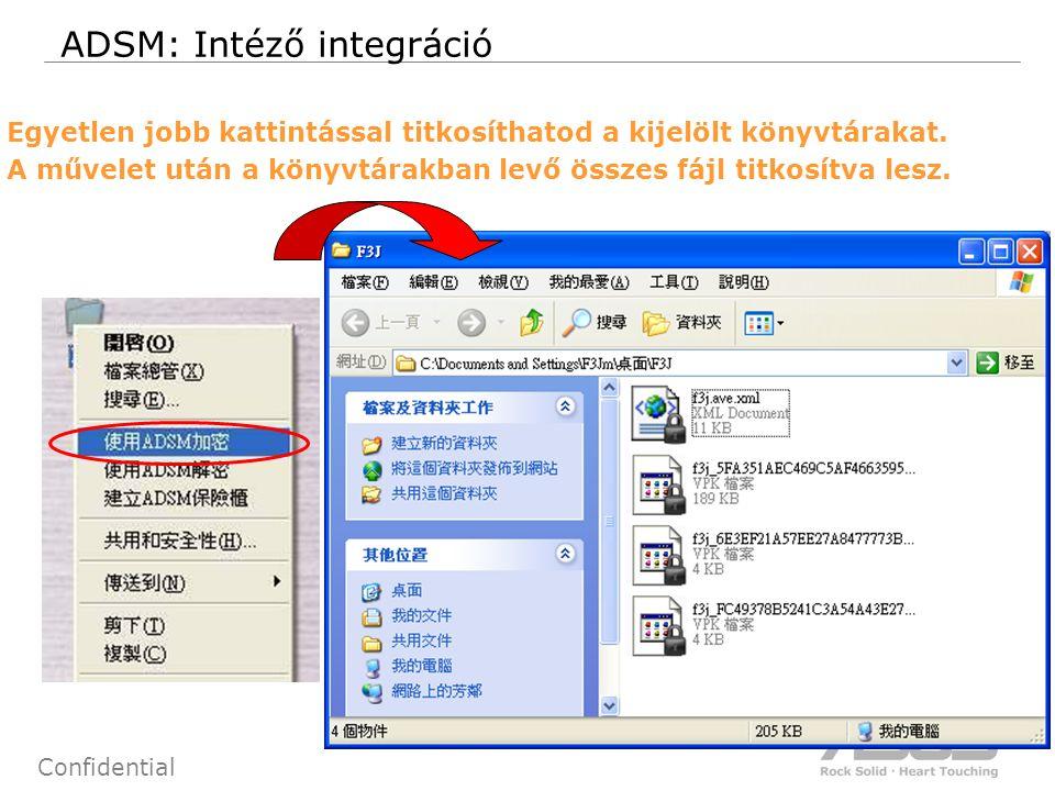 61 Confidential ADSM: Intéző integráció Egyetlen jobb kattintással titkosíthatod a kijelölt könyvtárakat.