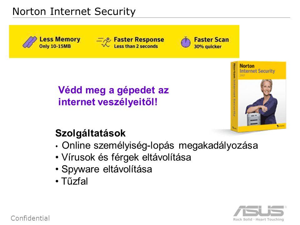 67 Confidential Norton Internet Security Szolgáltatások Online személyiség-lopás megakadályozása Vírusok és férgek eltávolítása Spyware eltávolítása Tűzfal Védd meg a gépedet az internet veszélyeitől!