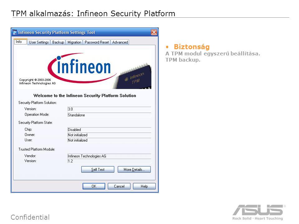 74 Confidential TPM alkalmazás: Infineon Security Platform Biztonság A TPM modul egyszerű beállítása.