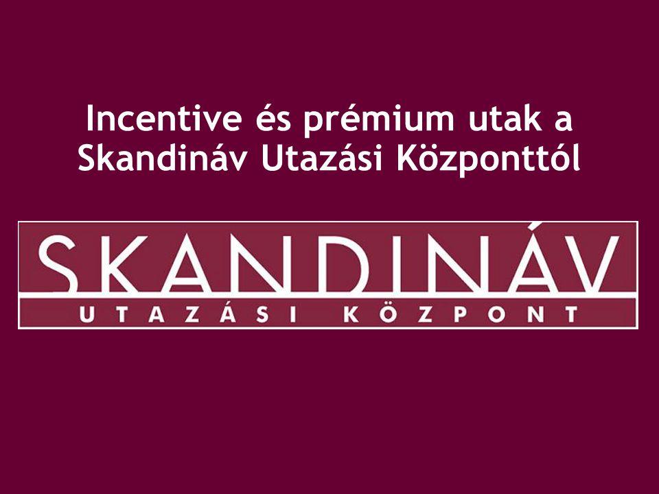 Incentive és prémium utak a Skandináv Utazási Központtól