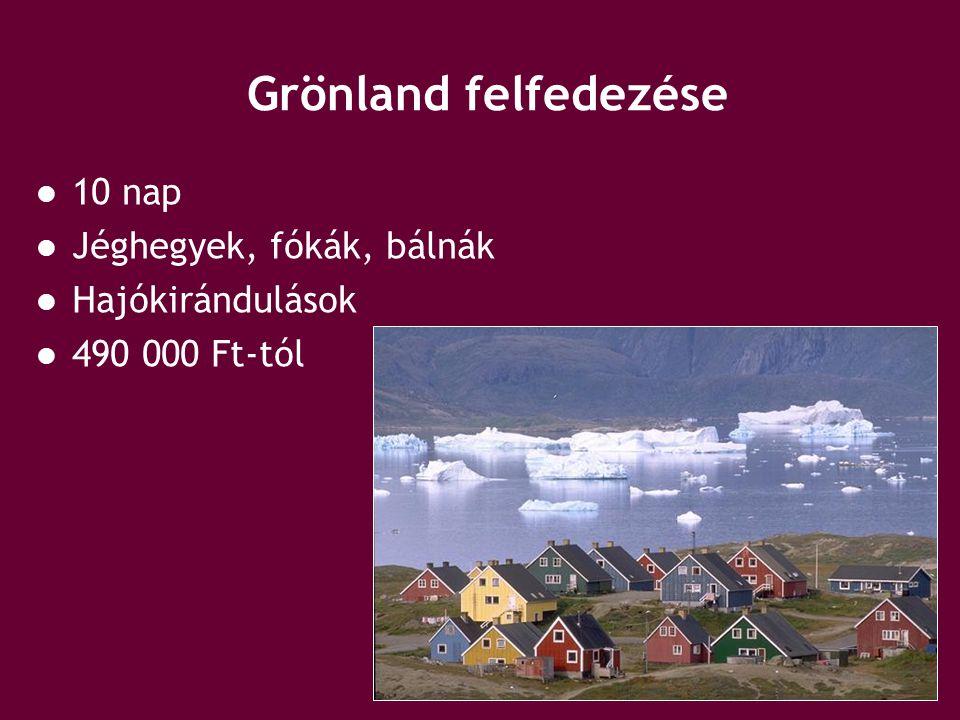 Grönland felfedezése 10 nap Jéghegyek, fókák, bálnák Hajókirándulások 490 000 Ft-tól