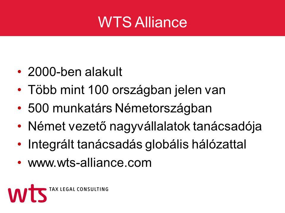 WTS Alliance 2000-ben alakult Több mint 100 országban jelen van 500 munkatárs Németországban Német vezető nagyvállalatok tanácsadója Integrált tanácsa