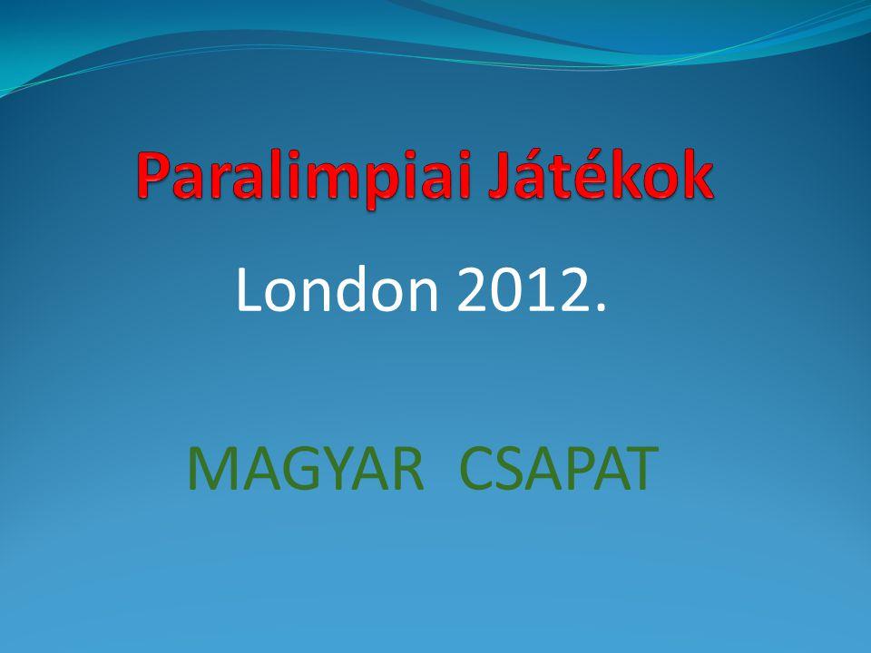 London 2012. MAGYAR CSAPAT