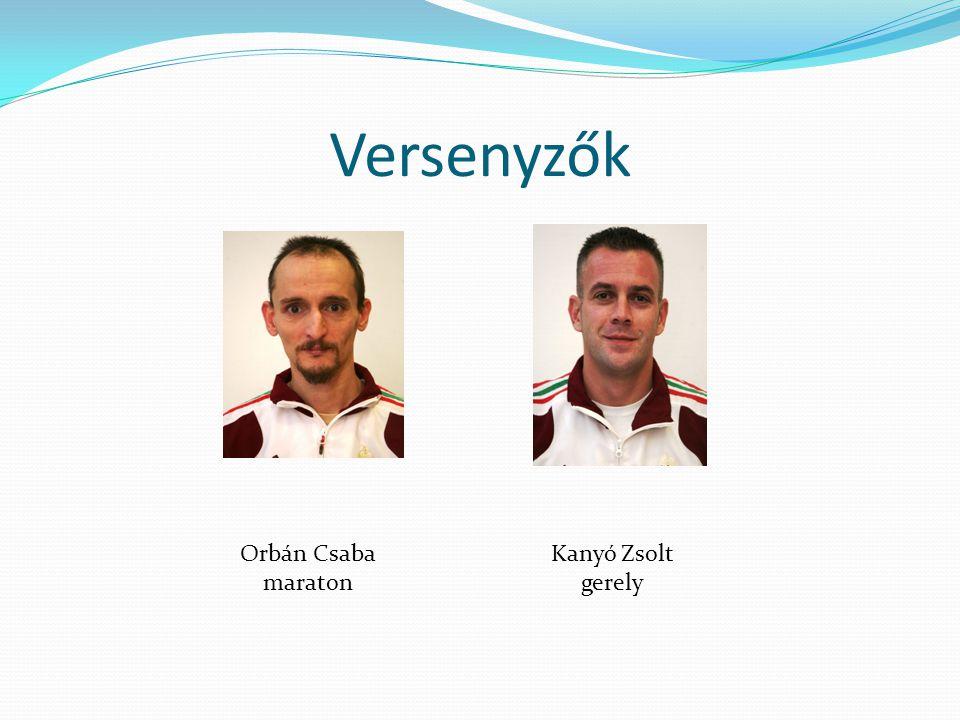 Versenyzők Orbán Csaba maraton Kanyó Zsolt gerely