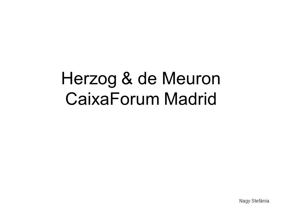 Herzog & de Meuron CaixaForum Madrid Nagy Stefánia