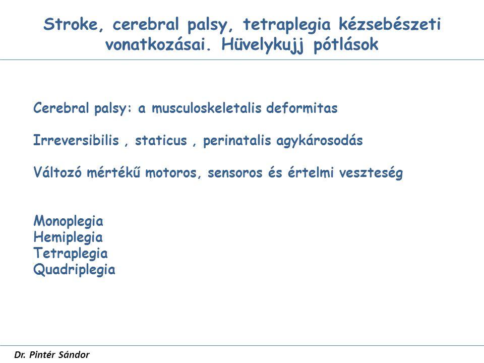 Hüvelykujj pótlások SZTE Traumatológia dr Pintér Sándor Köszönöm a figyelmet.