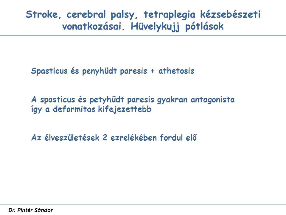 Hüvelykujj pótlások SZTE Traumatológia dr Pintér Sándor Pollicisatio Riordan