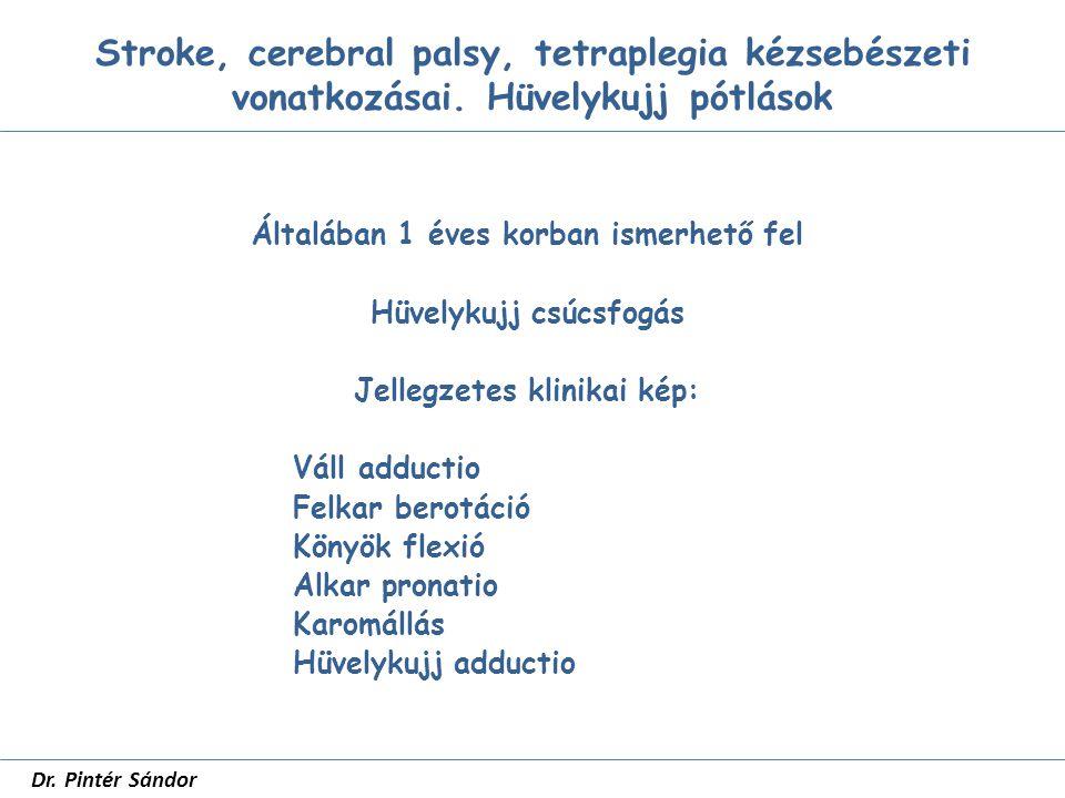 Hüvelykujj pótlások SZTE Traumatológia dr Pintér Sándor