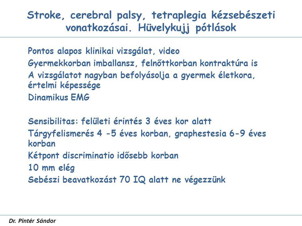 Hüvelykujj pótlások SZTE Traumatológia dr Pintér Sándor Lokalis neurovascularis lebeny