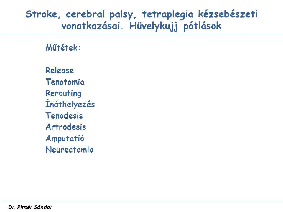 Hüvelykujj pótlások SZTE Traumatológia dr Pintér Sándor Neurovascularis lebeny