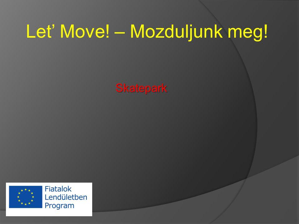 Let' Move! – Mozduljunk meg! Skatepark