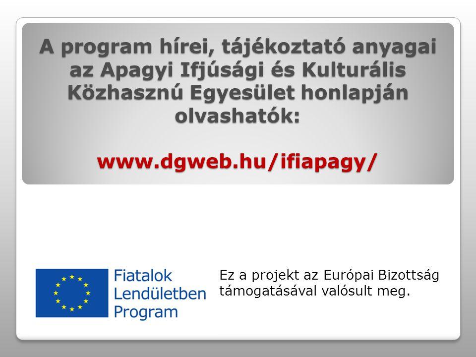A program hírei, tájékoztató anyagai az Apagyi Ifjúsági és Kulturális Közhasznú Egyesület honlapján olvashatók: www.dgweb.hu/ifiapagy/ Ez a projekt az Európai Bizottság támogatásával valósult meg.