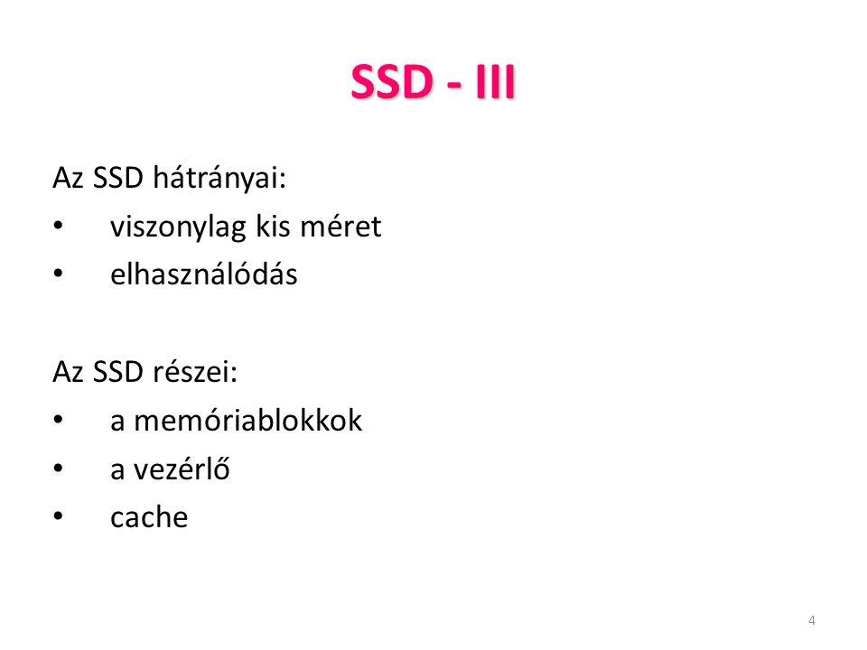 15 SSD - XIII Az SSD működése az adatok törlése esetén sem hasonlít a merevlemezére.