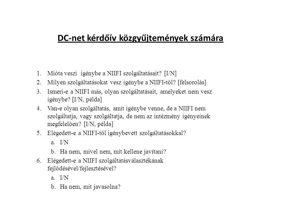 DC-net kérdőív közgyűjtemények számára 1.Mióta veszi igénybe a NIIFI szolgáltatásait.