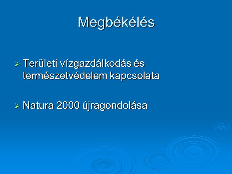 Megbékélés  Területi vízgazdálkodás és természetvédelem kapcsolata  Natura 2000 újragondolása