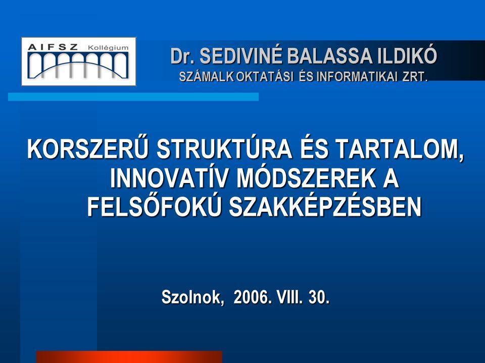 Dr. SEDIVINÉ BALASSA ILDIKÓ SZÁMALK OKTATÁSI ÉS INFORMATIKAI ZRT.