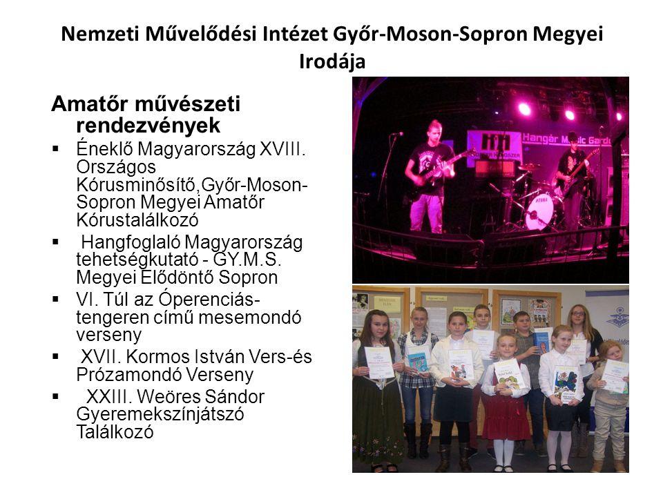 Nemzeti Művelődési Intézet Győr-Moson-Sopron Megyei Irodája Amatőr művészeti rendezvények  Éneklő Magyarország XVIII.