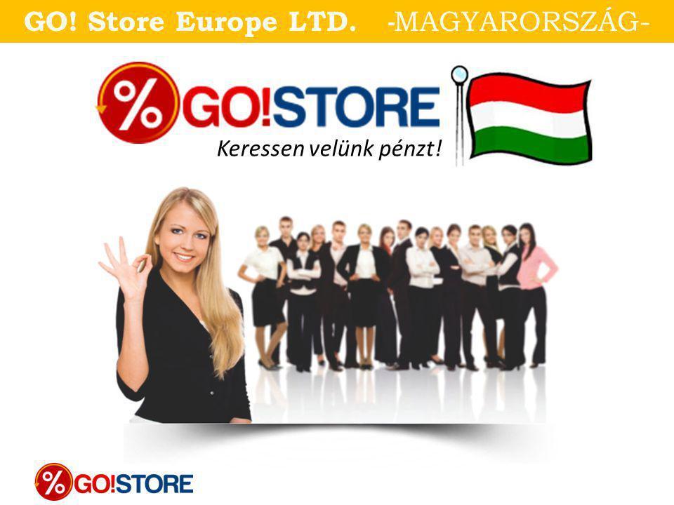 Keressen velünk pénzt! GO! Store Europe LTD. - MAGYARORSZÁG-
