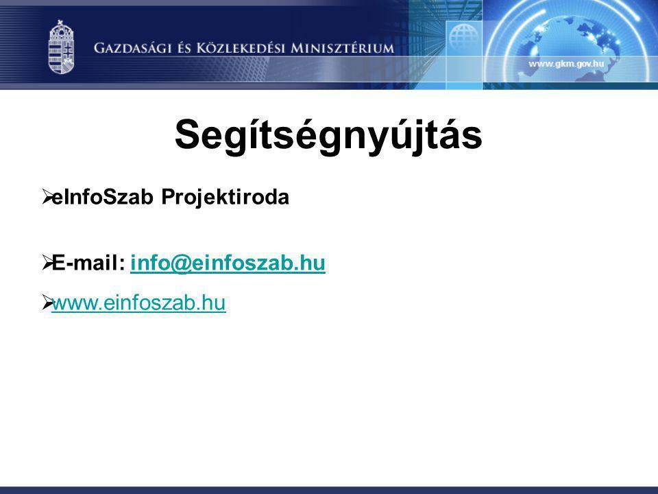 Segítségnyújtás  eInfoSzab Projektiroda  E-mail: info@einfoszab.huinfo@einfoszab.hu  www.einfoszab.hu www.einfoszab.hu