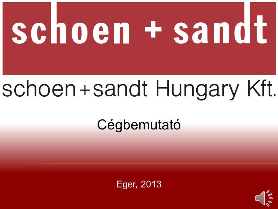 Cégbemutató schoen+sandt Hungary Kft. Eger, 2013