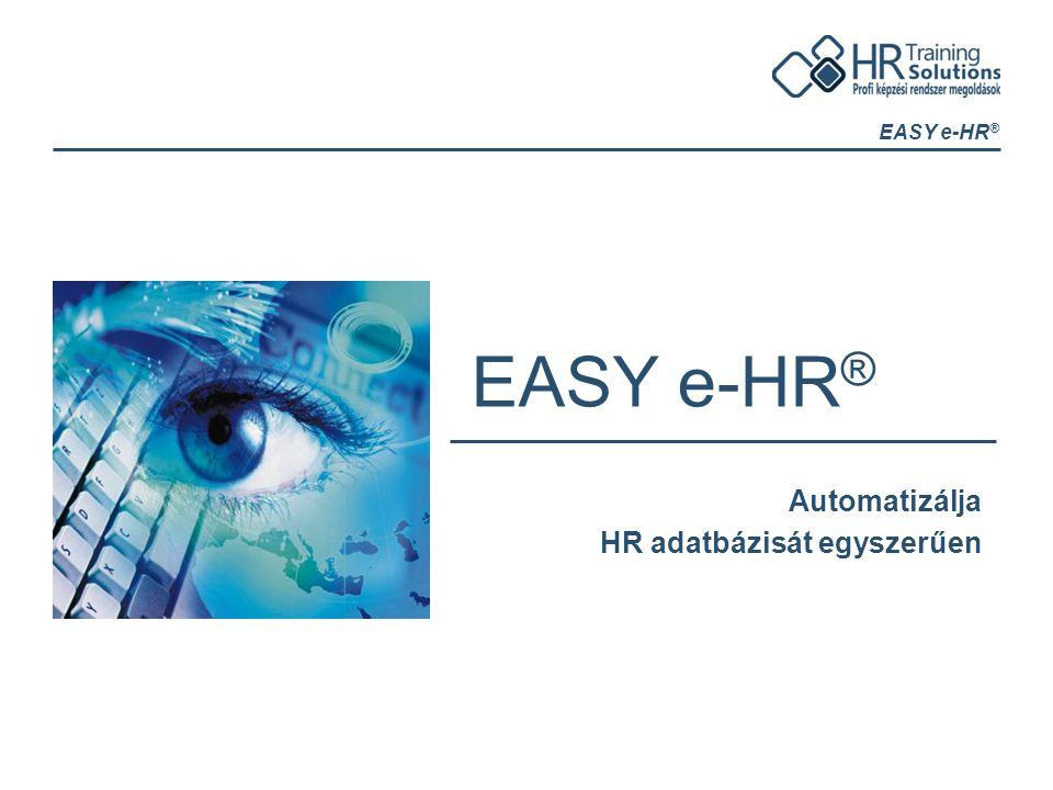 EASY e-HR ® Automatizálja HR adatbázisát egyszerűen