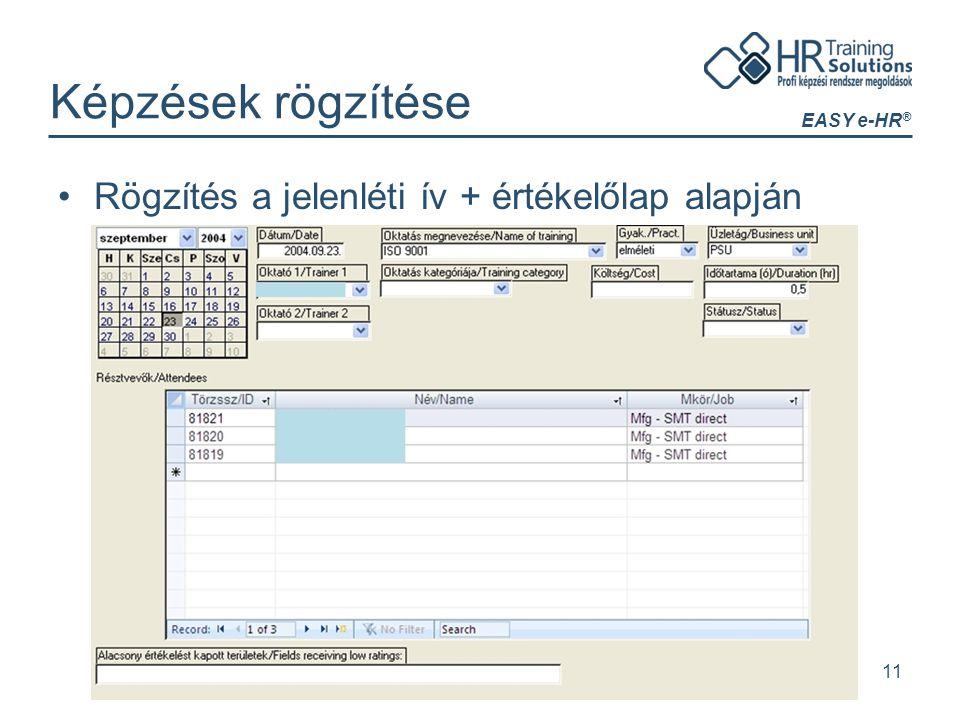 EASY e-HR ® 11 Képzések rögzítése Rögzítés a jelenléti ív + értékelőlap alapján