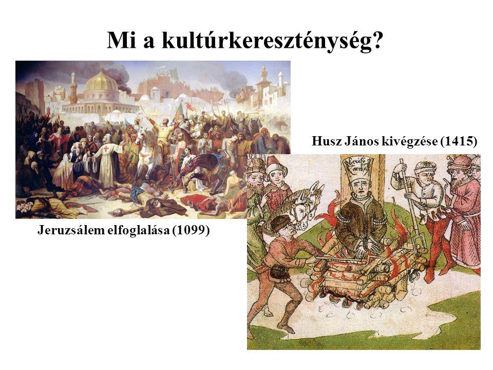 Jeruzsálem elfoglalása (1099) Husz János kivégzése (1415)