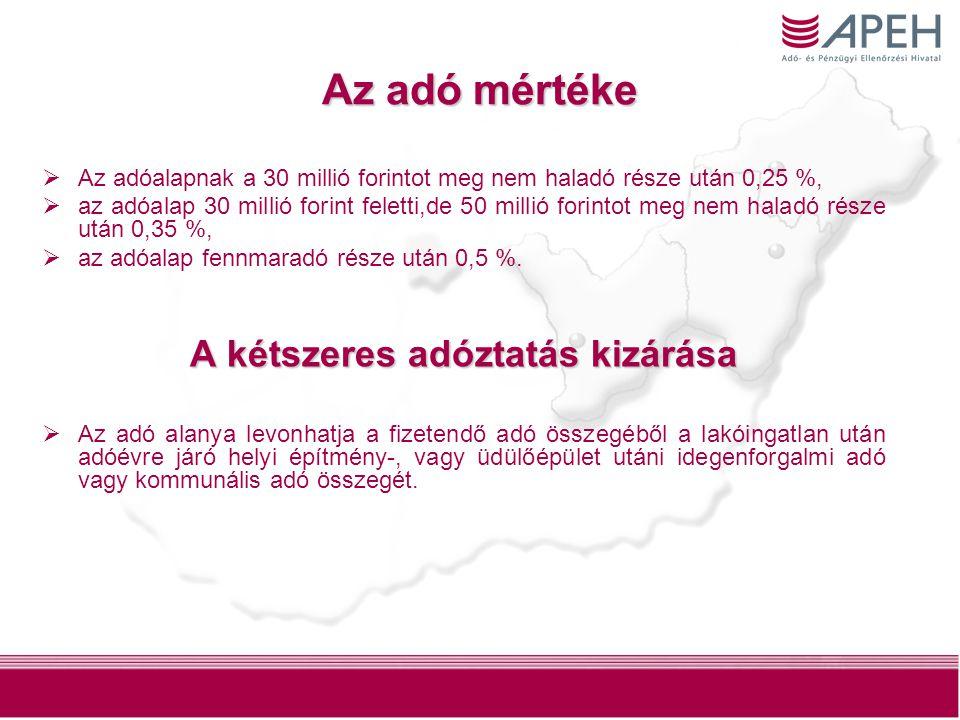 15 Az adó mértéke  Az adóalapnak a 30 millió forintot meg nem haladó része után 0,25 %,  az adóalap 30 millió forint feletti,de 50 millió forintot meg nem haladó része után 0,35 %,  az adóalap fennmaradó része után 0,5 %.