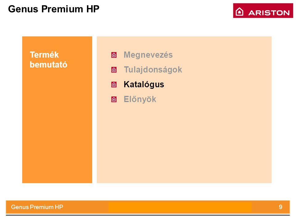 July 2008Genus Premium HP9 Megnevezés Tulajdonságok Katalógus Előnyök Termék bemutató